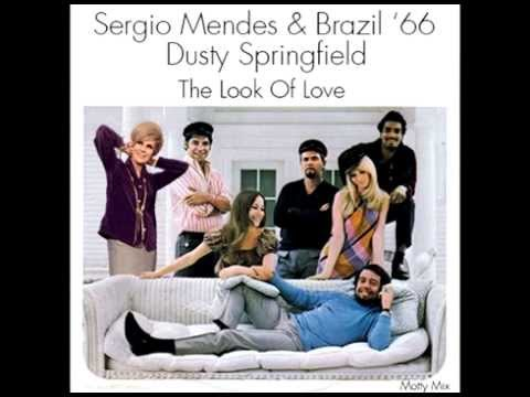 Sergio Mendes & Brazil '66 & Dusty Springfield - The Look Of Love (Motty Mix)