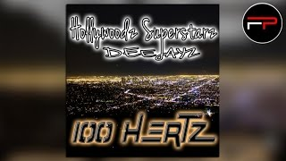 Hollywoodz Superstarz Deejayz - 100 Hertz (Original Radio Edit)