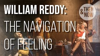 William Reddy: The Navigation of Feeling