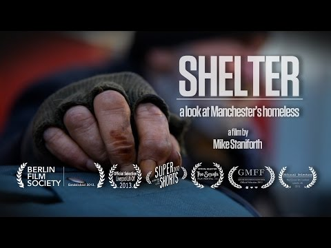 Shelter Manchesters Homeless Documentary