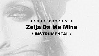 Danka Petrovic - Zelja da me mine / INSTRUMENTAL /