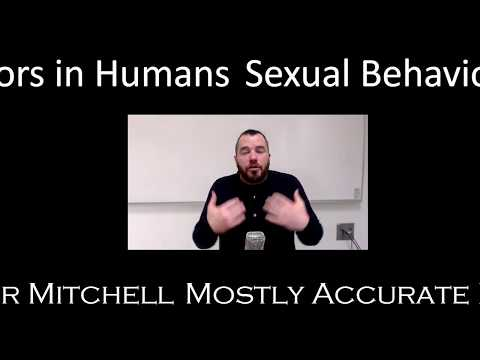 Mostly Accurate Lectures - Human Sexuality - Sexual Behavior