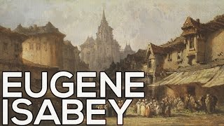Eugene Isabey: A collection of 44 paintings (HD)