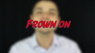 Frown on - W33D7 - Daily Phrasal Verbs - Learn English online free video lessons