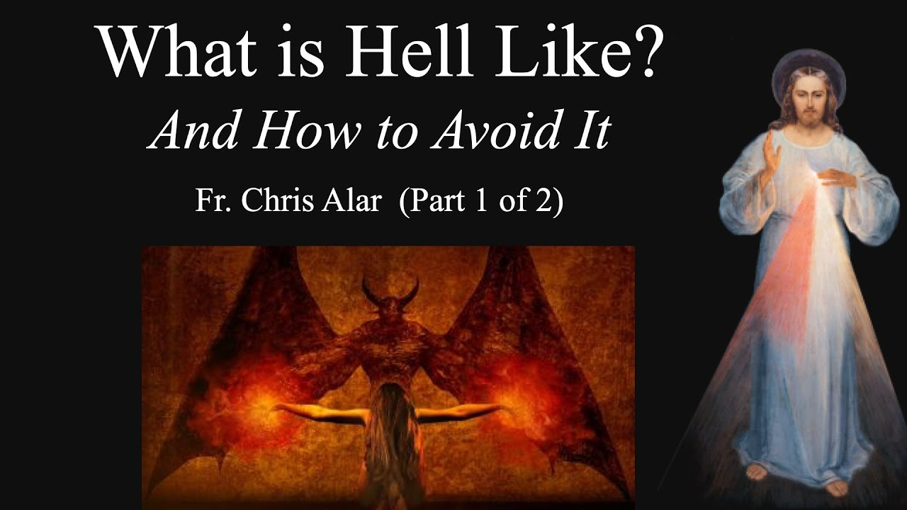 Download Explaining the Faith - What is Hell Like? And How to Avoid It (Part 1 of 2)