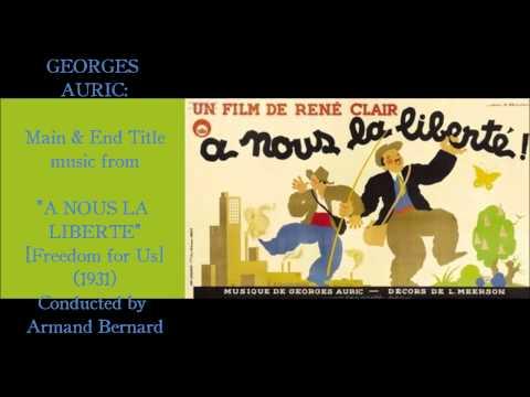 Georges Auric: A Nous la Liberte (1931)