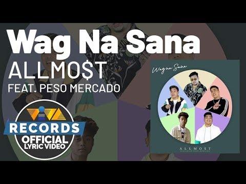 Wag Na Sana feat. Peso Mercado - ALLMO$T [Official Lyric Video]