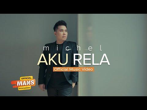 MICHEL - AKU RELA (Official Music Video)