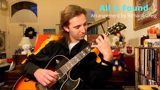 All is Found - arrangement by Richard Greig