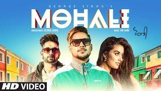 Mohali: George Sidhu | Stefy Patel | RAI SAAB, Rza Heer | Avinash Pandey | New Punjabi Songs 2018