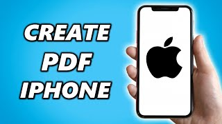 How to Create PDF Files on iPhone (Simple)