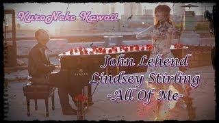 John Legend and Lindsey Stirling - All of me | Sub. Español| [vídeo original]