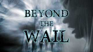 Beyond the Wail