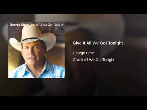 Give It All We Got Tonight