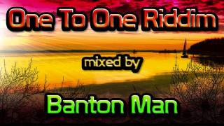 One To One Riddim mixed by Banton Man
