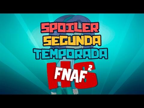 SPOILERS SEGUNDA TEMPORADA | #FNAFHS