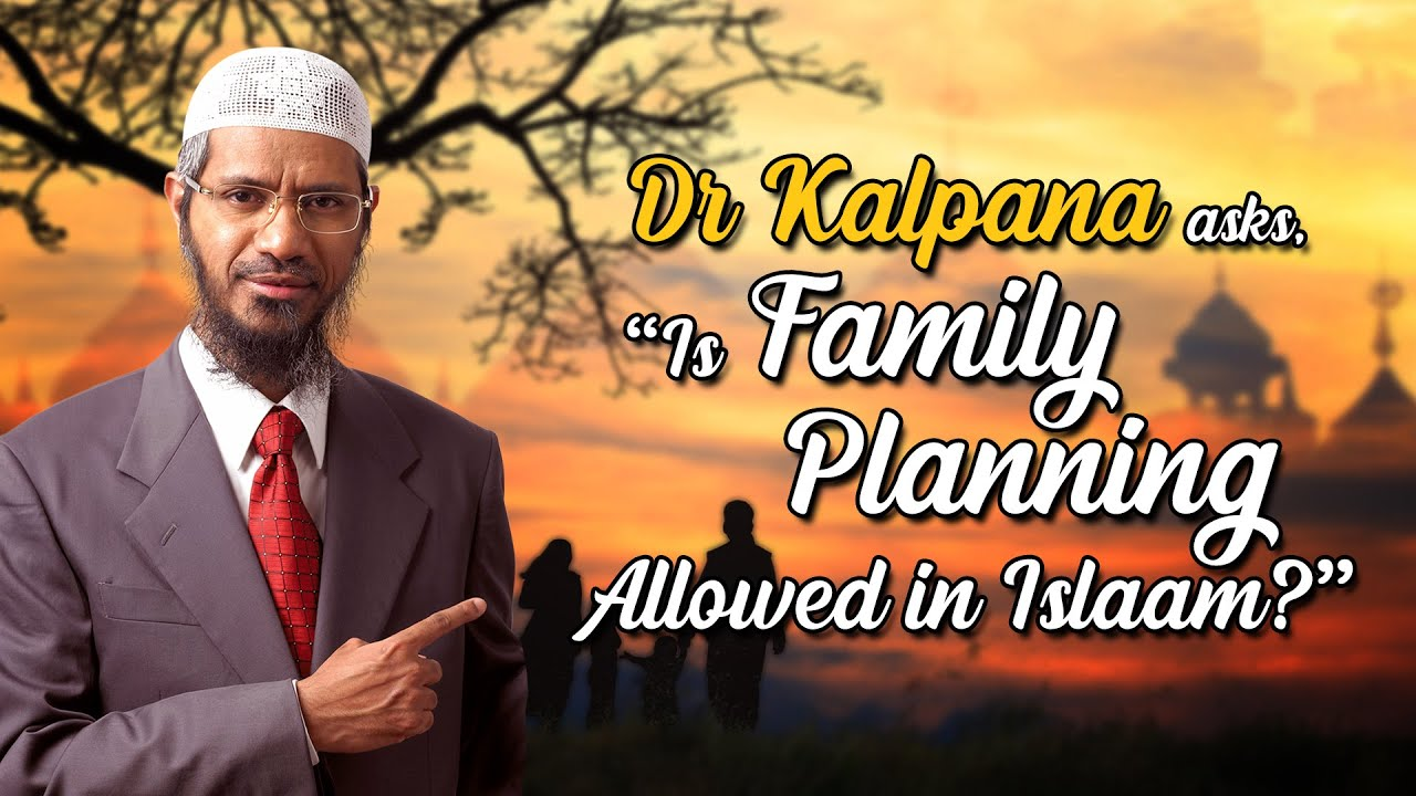 """Dr Kalpana asks, """"Is Family Planning Allowed in Islam?"""" - Dr Zakir Naik"""