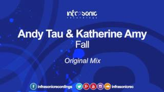 Andy Tau & Katherine Amy - Fall (Original Mix) [Infrasonic] OUT NOW!