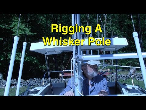 Ep 14: Rigging A Whisker Pole