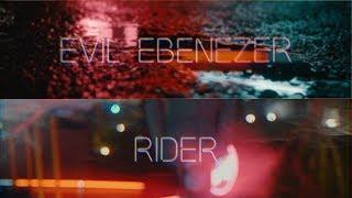 Evil Ebenezer - Rider (Official Video)