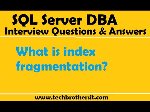 SQL Server DBA Interview Questions & Answers   What Is Index Fragmentation
