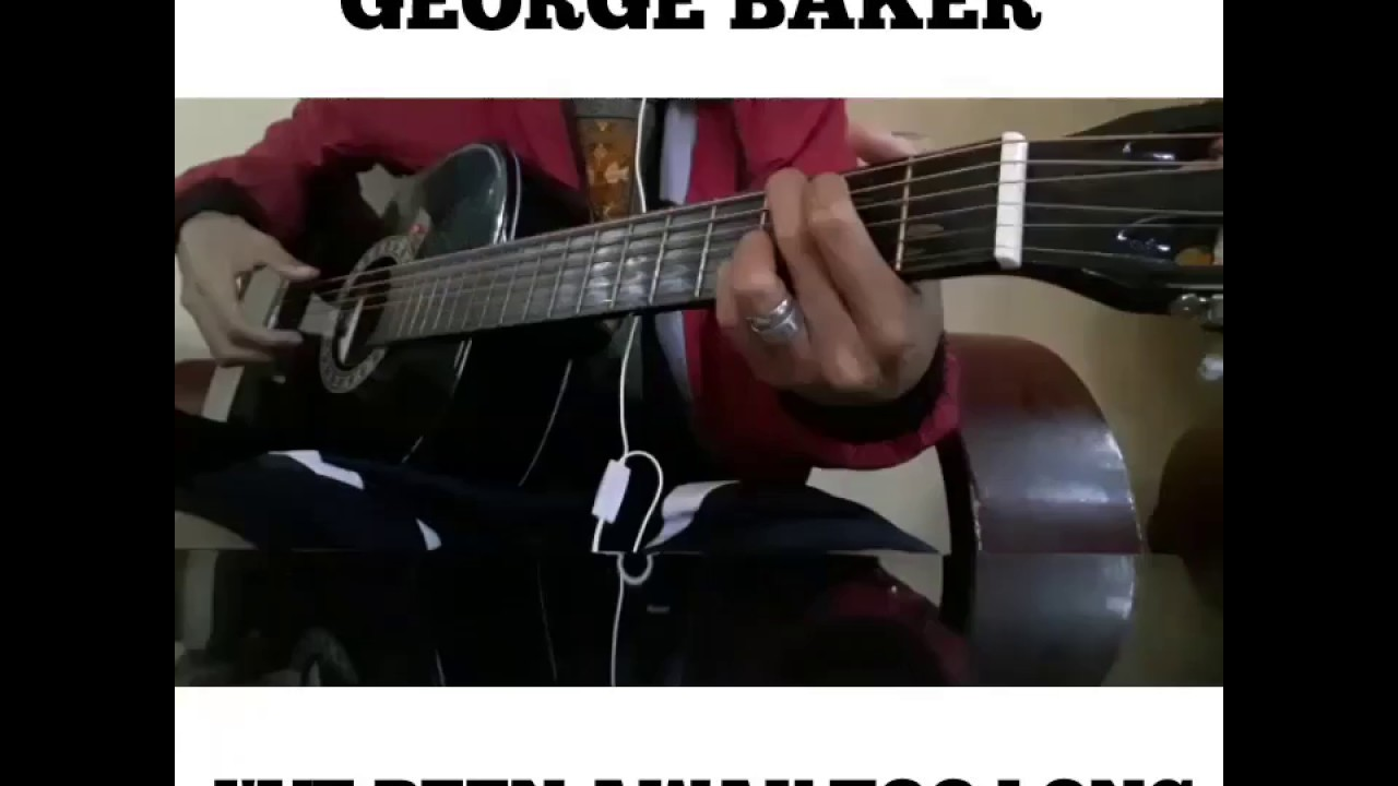 George Baker Ive Been Away Too Long With Guitar Chord Youtube