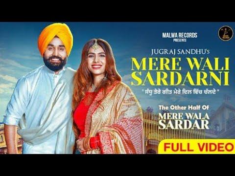 mere-wali-sardarni-2-full-songe..-hd-jugraj-sandhu