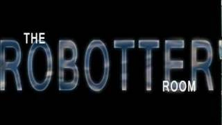The Robotter's Room (Trailer 1 of 3)