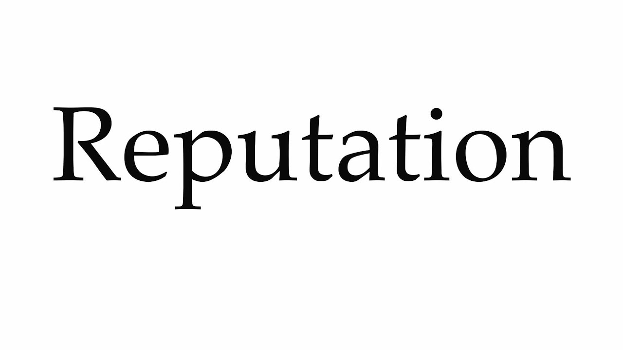 How to Pronounce Reputation