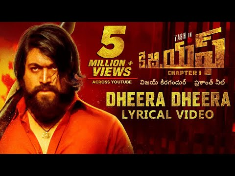 KGF:Dheera Dheera Song With Lyrics | KGF Telugu Movie | Yash | Prashanth Neel | Hombale | Kgf Songs