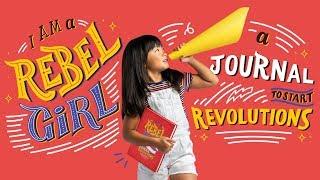 I Am a Rebel Girl - A Journal to Start Revolutions (NOW ON KICKSTARTER!)