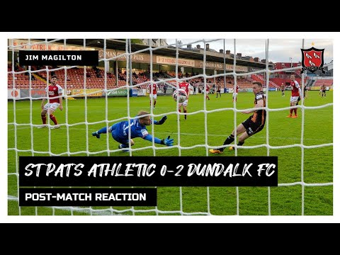 Jim Magilton Reaction   St Patrick's Athletic 0-2 Dundalk FC