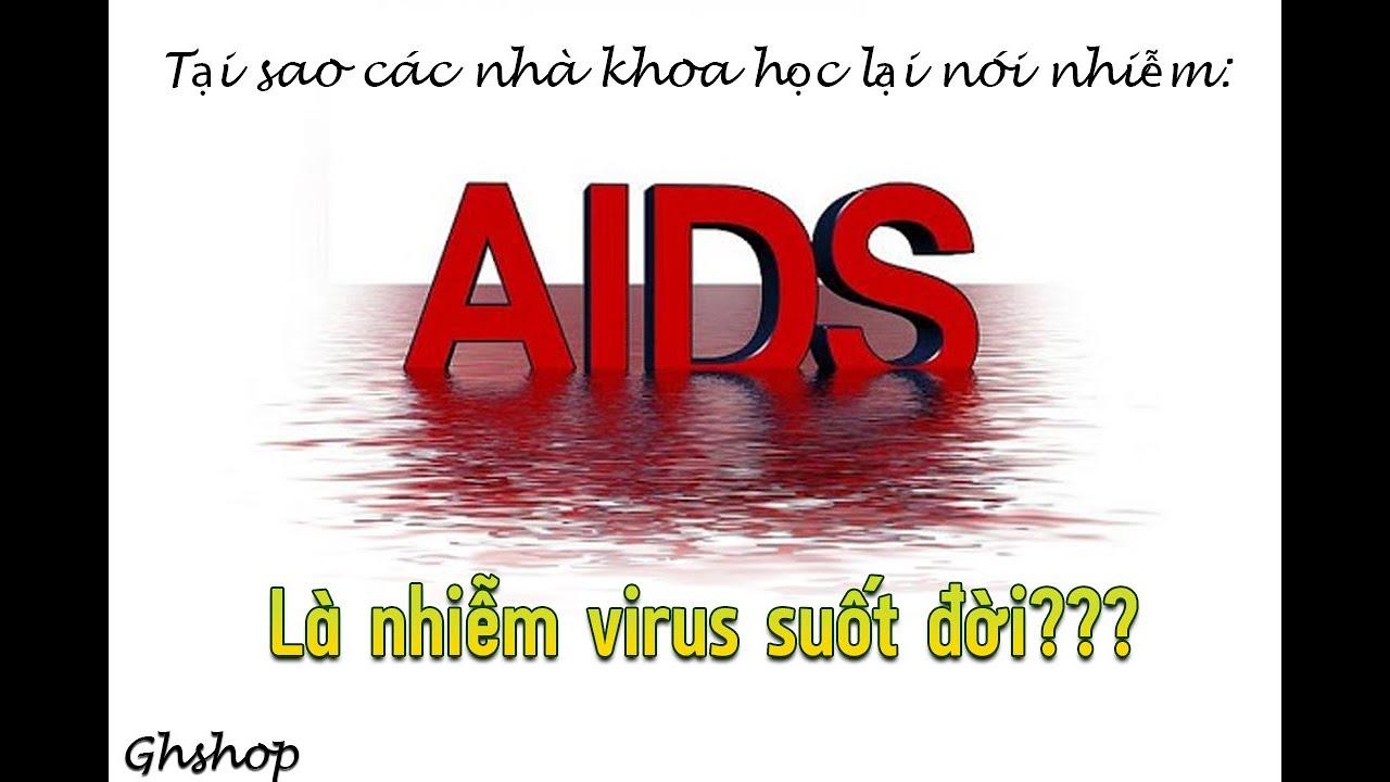 Tại Sao Các Nhà Khoa Học Nói: Nhiễm HIV Là Bệnh Nhiễm Virus Suốt Đời | Ghshop