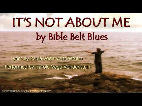 IT'S NOT ABOUT ME - Gospel Blues