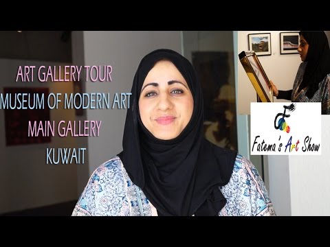 Museum of Modern Art Tour Kuwait  Fatema&39;s Art Show