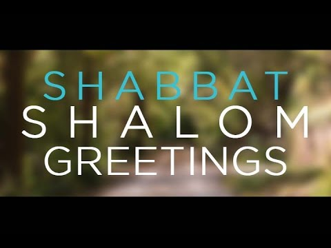 Shabbat greetings and song youtube shabbat greetings and song m4hsunfo