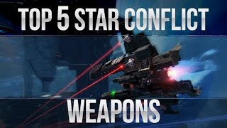 Top 5 Star Conflict Weapons