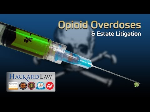 Opioid Overdoses | The Sad Truth in Estate & Trust Litigation