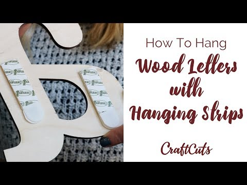How to Hang Wood Letters with Hanging Strips - DIY Wall Letters | Craftcuts.com