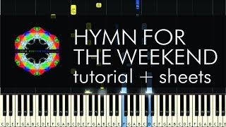 Coldplay  - Hymn for the Weekend - Piano Tutorial - How to Play + Sheets