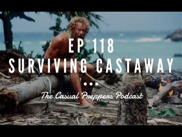 Surviving Castaway - Ep 118