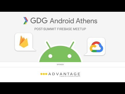 GDG Android Athens: Post-Summit Firebase meetup in Athens