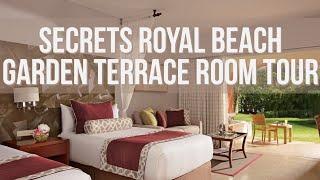 Secrets Royal Beach Garden Terrace Room Tour 2019
