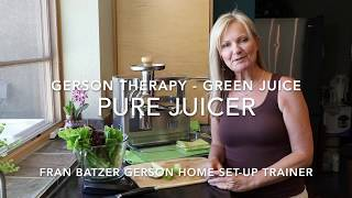 Gerson Therapy - Green Juice - PURE Juicer