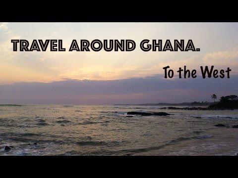Travel around Ghana. To the West