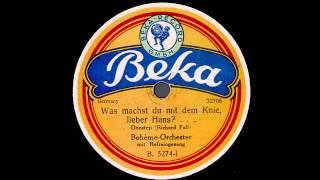 Was machst du mit dem Knie, lieber Hans? / Boheme-Orchester mit Refraingesang