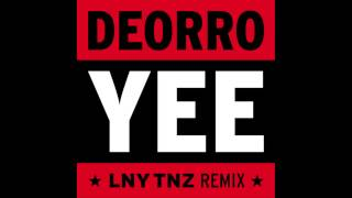 Repeat youtube video Deorro - Yee (LNY TNZ Remix) *FREE DOWNLOAD*