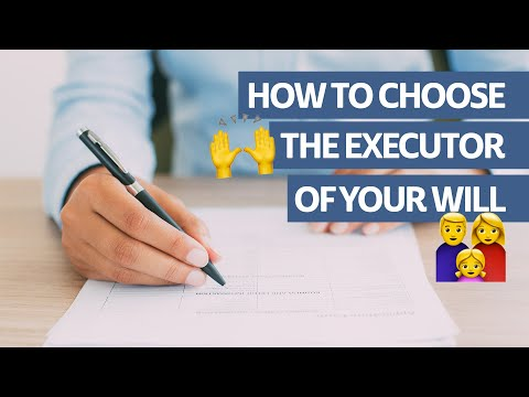 How to Choose the Executor of Your Will