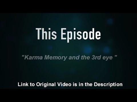 """#30 { Life Bites} """"Karma Memory and 3rd Eye"""""""