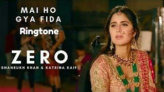 Mai Ho Gya Fida | Ringtone | Shah Rukh Khan | Katrina Kaif | Anushka Sharma | Anand L Rai | 2018